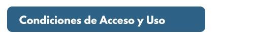 condiciones de acceso y uso
